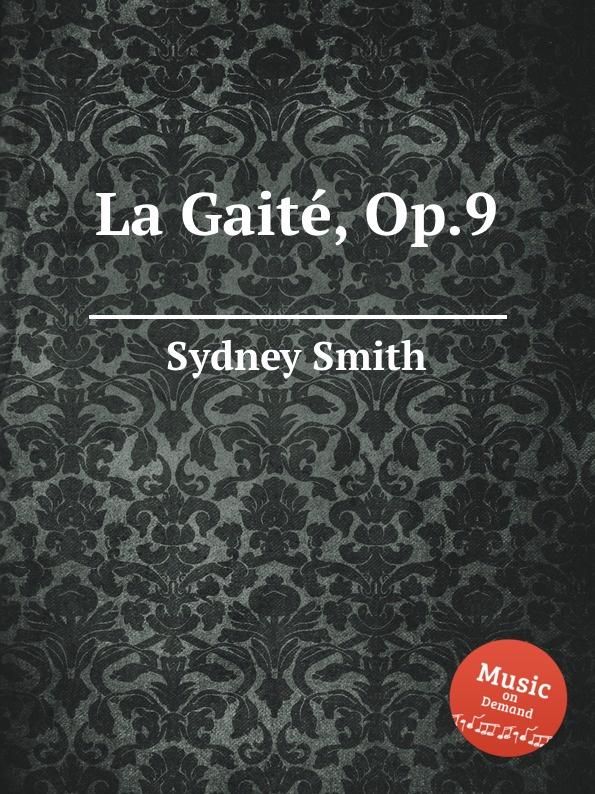 S. Smith La Gaitе, Op.9