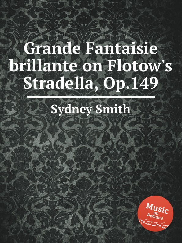 S. Smith Grande Fantaisie brillante on Flotow.s Stradella, Op.149 недорого