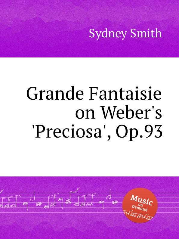 S. Smith Grande Fantaisie on Weber.s .Preciosa., Op.93 недорого