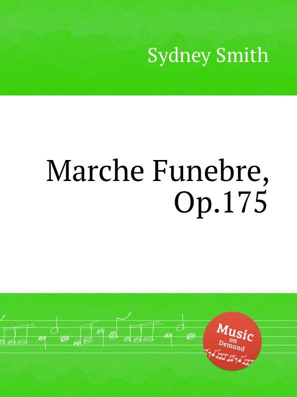 S. Smith Marche Funebre, Op.175 c chesneau marche funebre