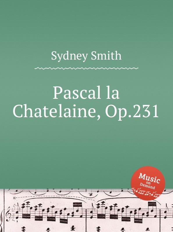 S. Smith Pascal la Chatelaine, Op.231 цена и фото