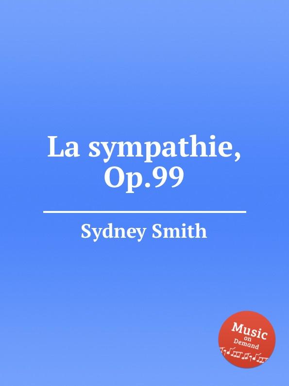 S. Smith La sympathie, Op.99 цена и фото
