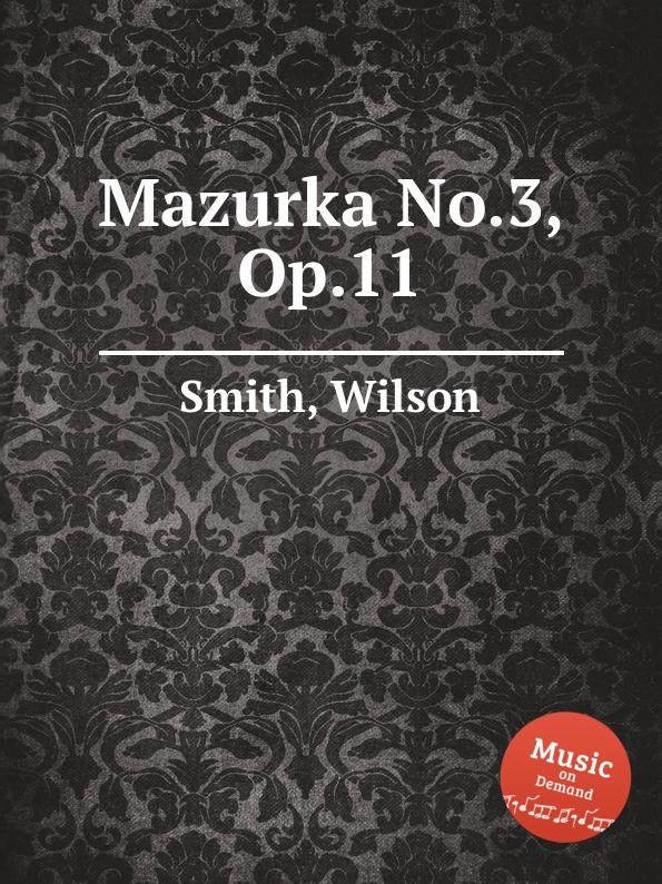 W. Smith Mazurka No.3, Op.11