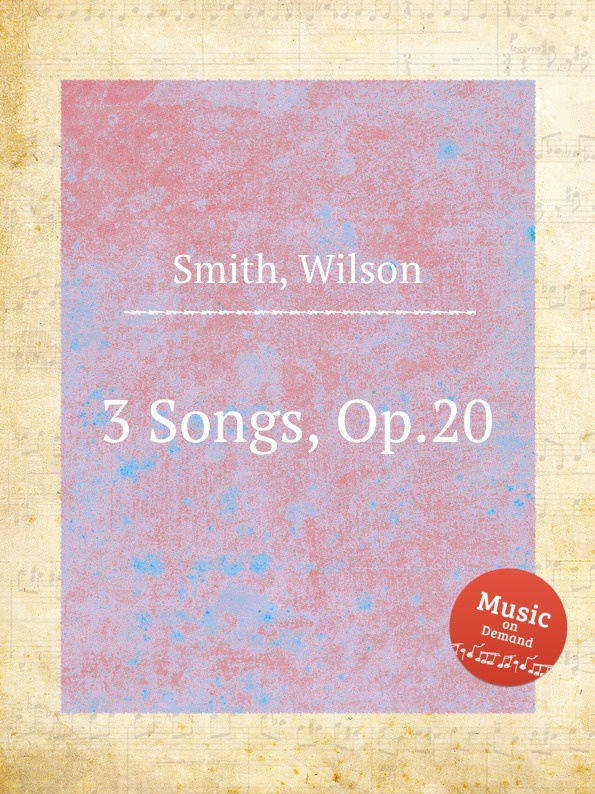 W. Smith 3 Songs, Op.20