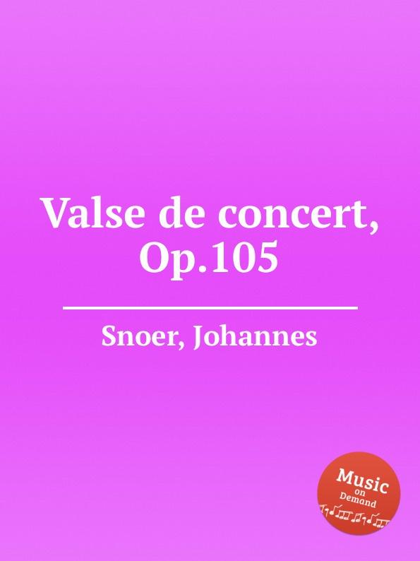 J. Snoer Valse de concert, Op.105