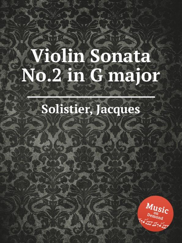 J. Solistier Violin Sonata No.2 in G major a stoessel violin sonata in g major