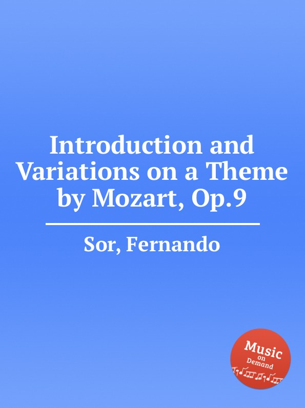 F. Sor Introduction and Variations on a Theme by Mozart, Op.9 f carulli variations on la marseillaise op 330