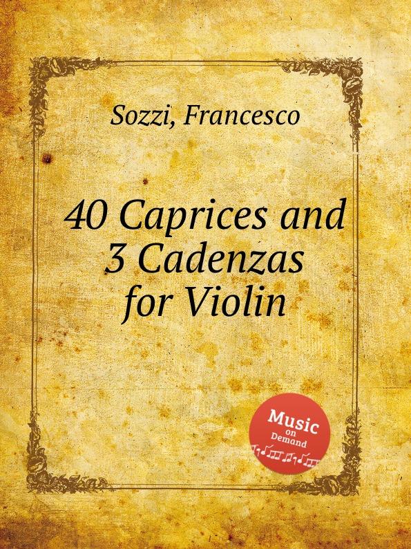 F. Sozzi 40 Caprices and 3 Cadenzas for Violin f sozzi 40 caprices and 3 cadenzas for violin