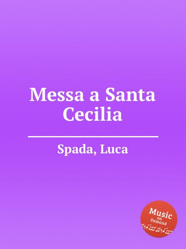 лучшая цена L. Spada Messa a Santa Cecilia