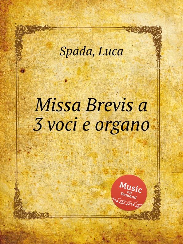 лучшая цена L. Spada Missa Brevis a 3 voci e organo