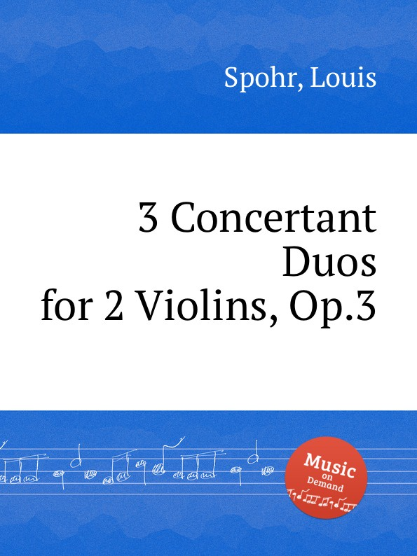 L. Spohr 3 Concertant Duos for 2 Violins, Op.3