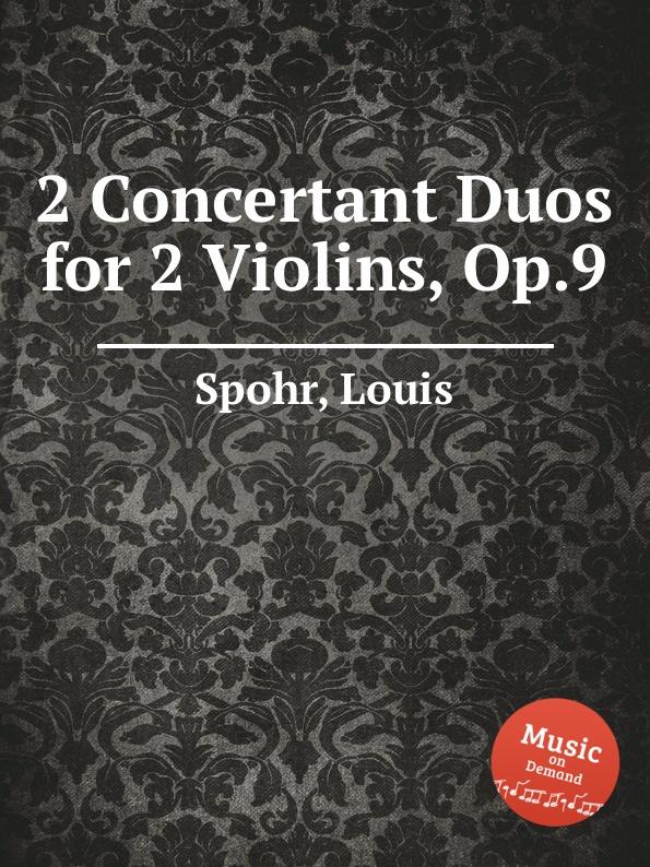 L. Spohr 2 Concertant Duos for 2 Violins, Op.9