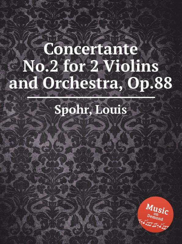 L. Spohr Concertante No.2 for 2 Violins and Orchestra, Op.88