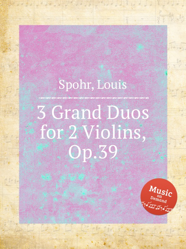 L. Spohr 3 Grand Duos for 2 Violins, Op.39