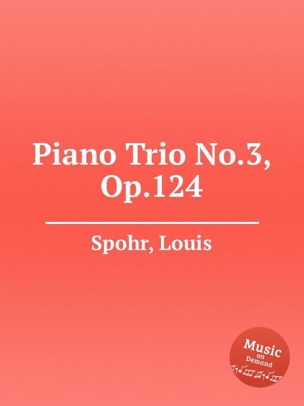 где купить L. Spohr Piano Trio No.3, Op.124 по лучшей цене