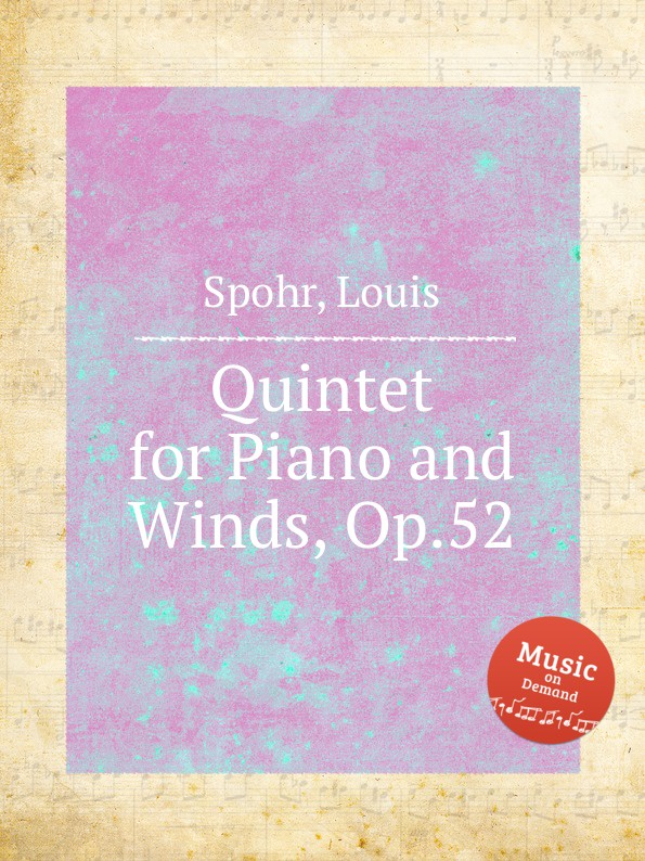 L. Spohr Quintet for Piano and Winds, Op.52 m alejandre prada quintet for piano and winds op 51