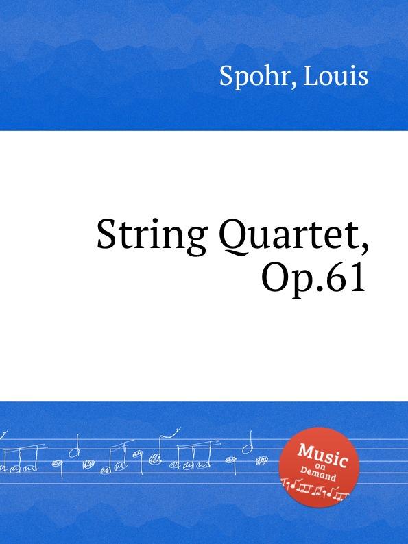L. Spohr String Quartet, Op.61 цена