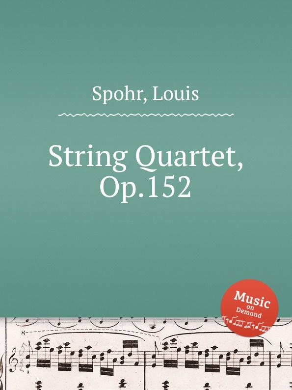 лучшая цена L. Spohr String Quartet, Op.152