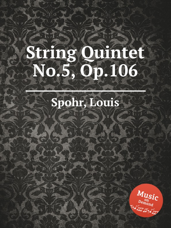 L. Spohr String Quintet No.5, Op.106 цена