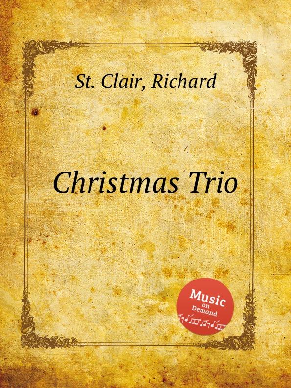 St. R. Clair Christmas Trio st r clair missa syllabica