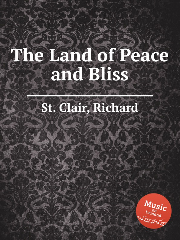St. R. Clair The Land of Peace and Bliss st r clair missa syllabica