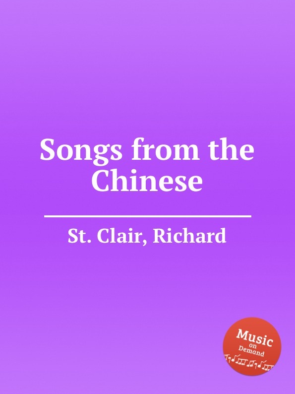 St. R. Clair Songs from the Chinese