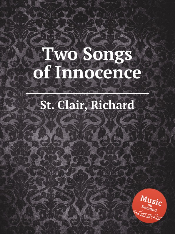 St. R. Clair Two Songs of Innocence st r clair missa syllabica