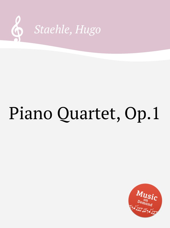 H. Staehle Piano Quartet, Op.1 w rabl quartet for piano violin clarinet and cello op 1