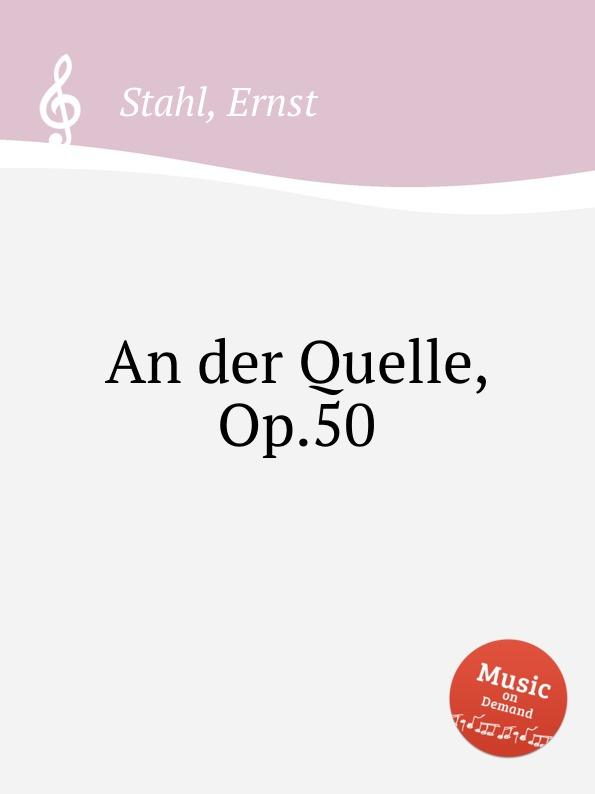 E. Stahl An der Quelle, Op.50 брюки чинос quelle quelle 920895