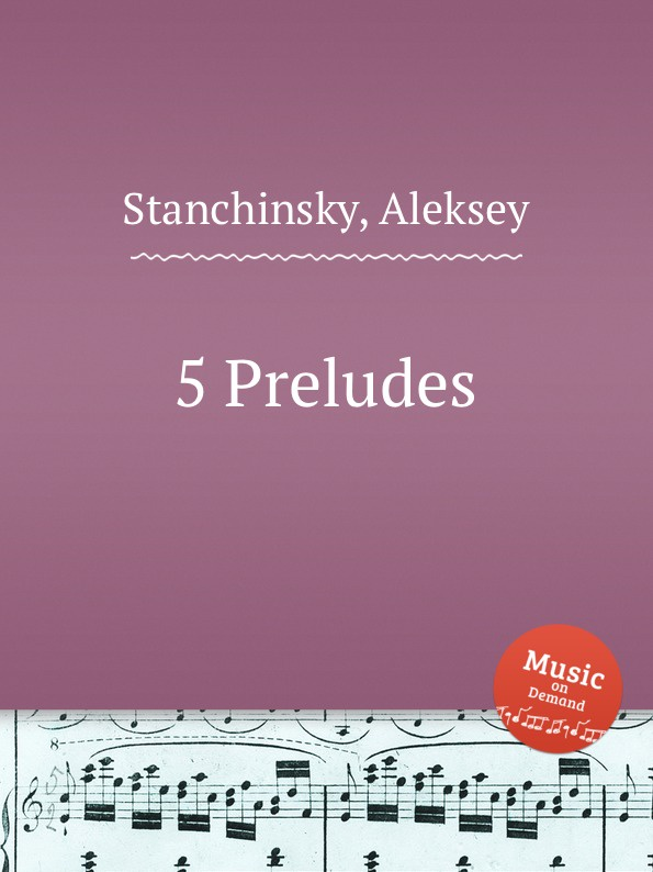 A. Stanchinsky 5 Preludes a stanchinsky 3 preludes