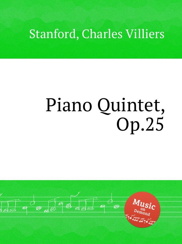 C.V. Stanford Piano Quintet, Op.25 недорого
