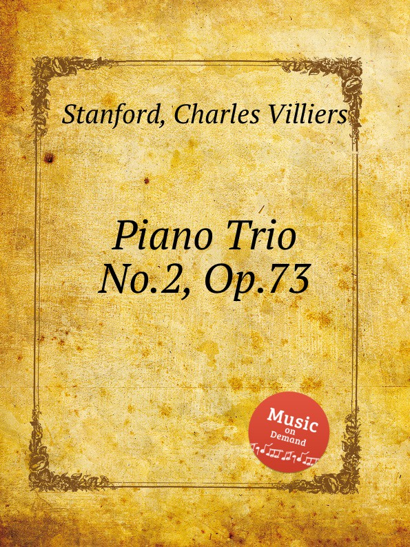 C.V. Stanford Piano Trio No.2, Op.73