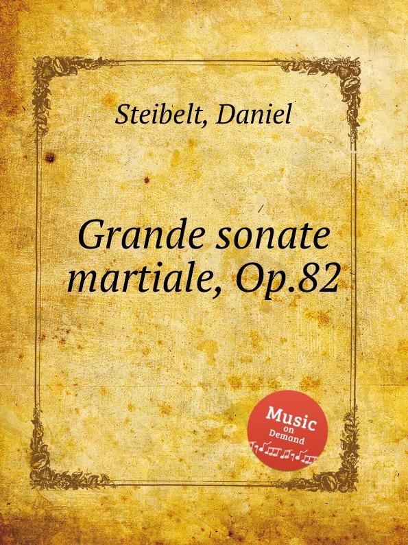 D. Steibelt Grande sonate martiale, Op.82 стоимость