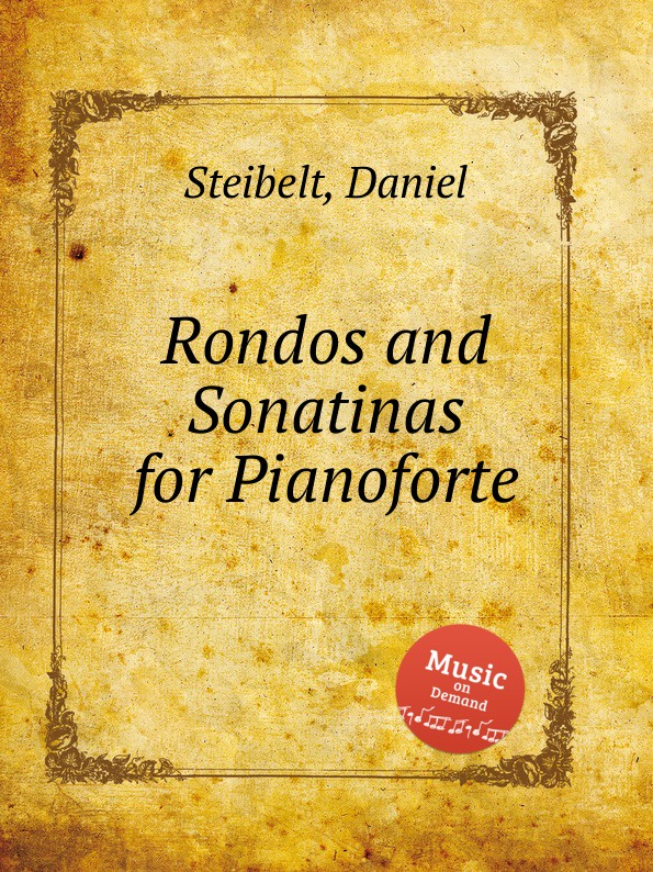 D. Steibelt Rondos and Sonatinas for Pianoforte