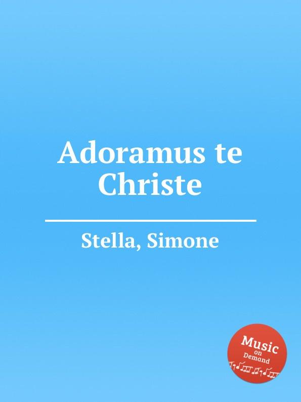 цена S. Stella Adoramus te Christe в интернет-магазинах