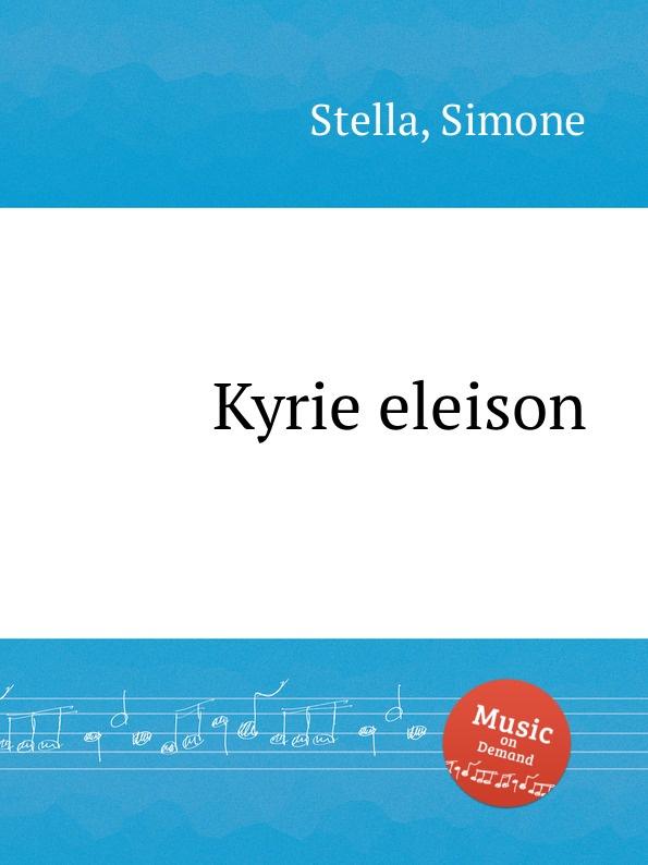 S. Stella Kyrie eleison