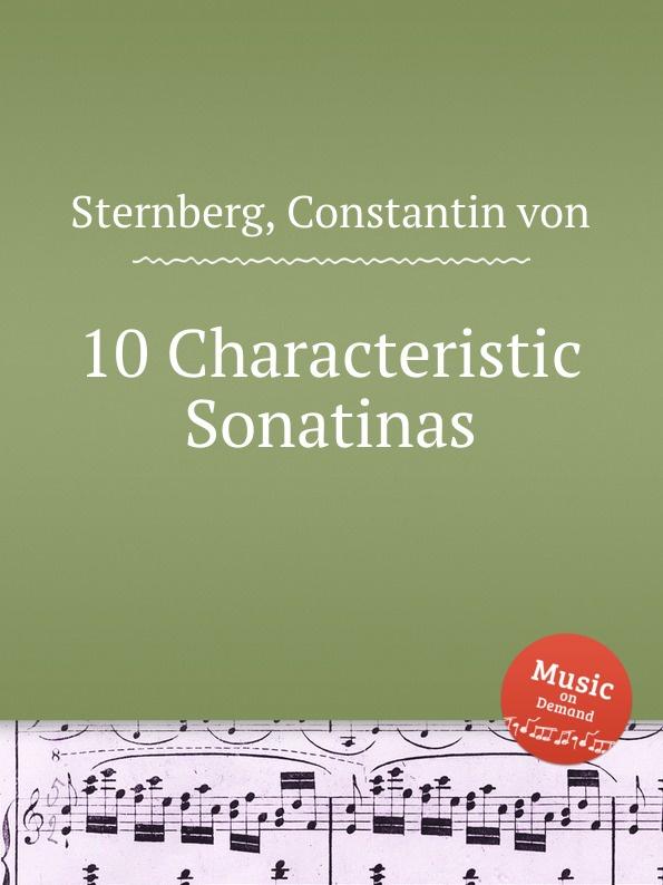 цена C. von Sternberg 10 Characteristic Sonatinas в интернет-магазинах