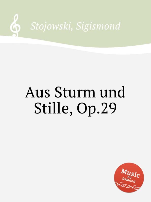 S. Stojowski Aus Sturm und Stille, Op.29 цена