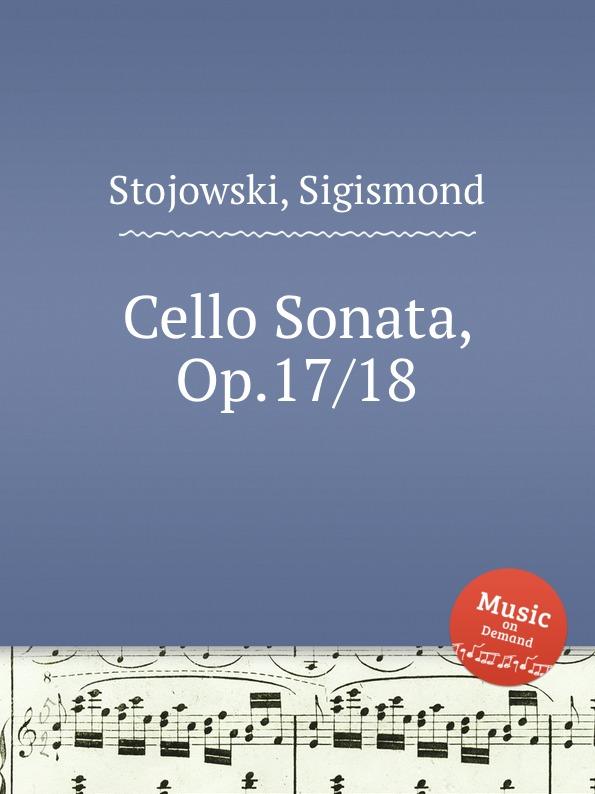 цена S. Stojowski Cello Sonata, Op.17/18 в интернет-магазинах