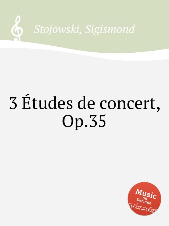 цена S. Stojowski 3 еtudes de concert, Op.35 в интернет-магазинах