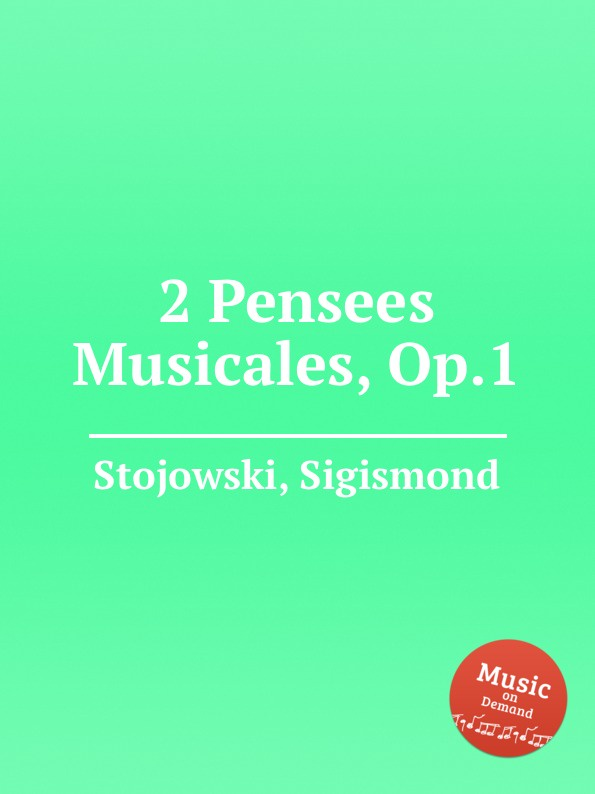 S. Stojowski 2 Pensees Musicales, Op.1 цена и фото