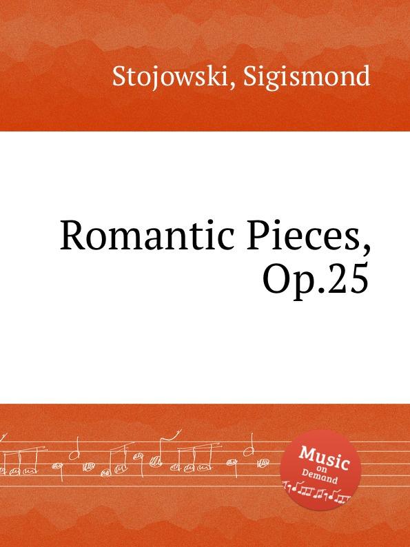 S. Stojowski Romantic Pieces, Op.25