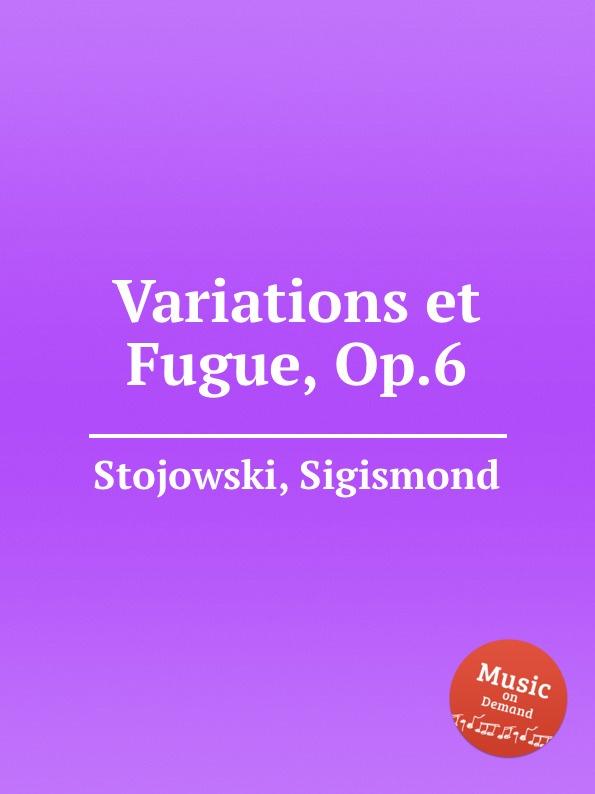 цена S. Stojowski Variations et Fugue, Op.6 в интернет-магазинах