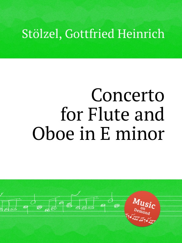 G.H. Stölzel Concerto for Flute and Oboe in E minor g h stölzel concerto for flute and oboe in e minor