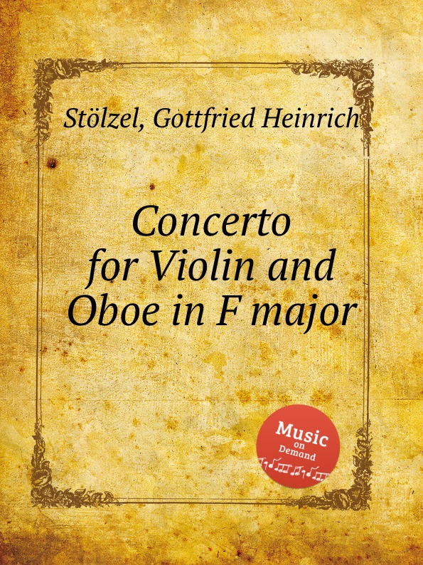 G.H. Stölzel Concerto for Violin and Oboe in F major g h stölzel concerto for flute and oboe in e minor