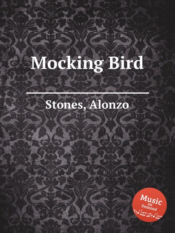 A. Stones Mocking Bird цена и фото