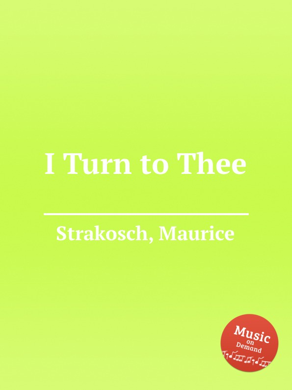 M. Strakosch I Turn to Thee