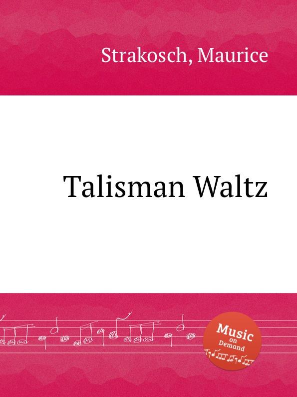 M. Strakosch Talisman Waltz стоимость
