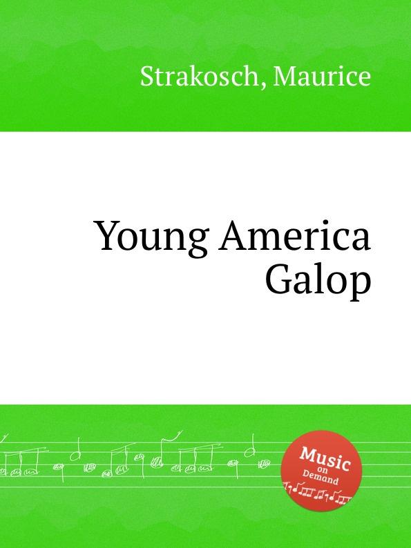 M. Strakosch Young America Galop стоимость