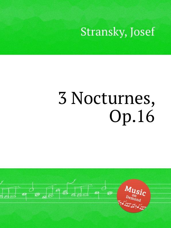 J. Stransky 3 Nocturnes, Op.16 j k mertz 3 nocturnes op 4